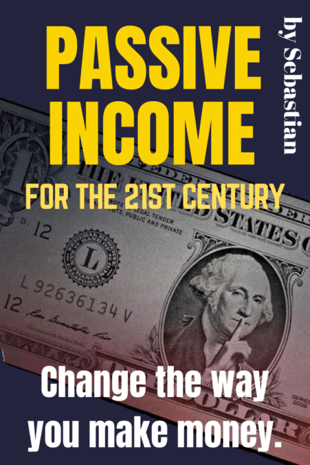 passive income for the 21st century